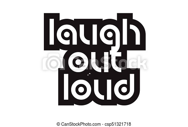 Bold Text Laugh Out Loud Inspiring Quotes Typography Design