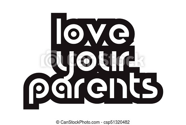 Bold Text Love Your Parents Inspiring Quotes Text Typography Design