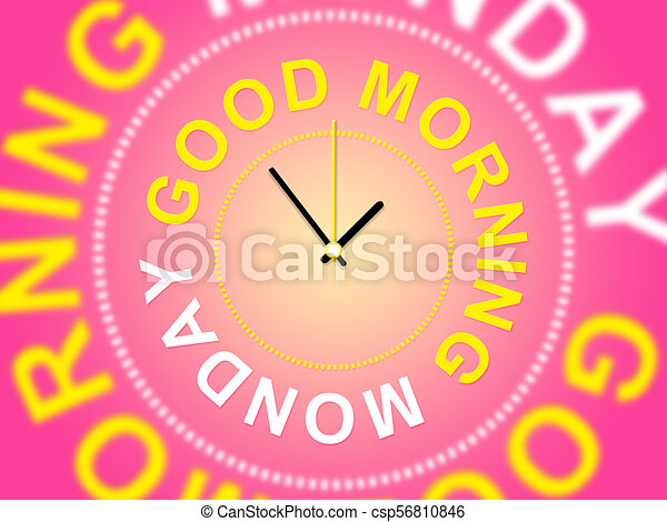 Bon Lundi Motivation Illustration Matin Citations 3d Bon Lundi Motivation Clock Illustration Matin Canstock