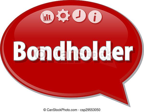 Bondholder Business term speech bubble illustration - csp29553050
