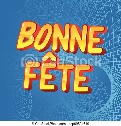 Bonne Fete Have A Good Celebration In French And Happy Birthday