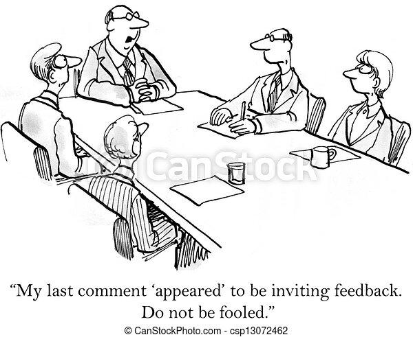 Boss makes it clear he wants no feedback - csp13072462