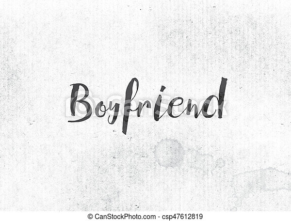 Boyfriend Concept Painted Ink Word And Theme