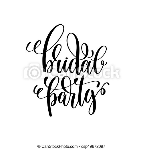 bridal party black and white hand ink lettering phrase