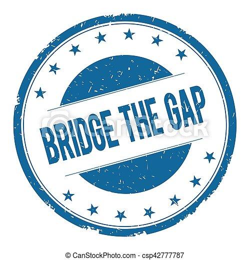 BRIDGE THE GAP stamp sign - csp42777787