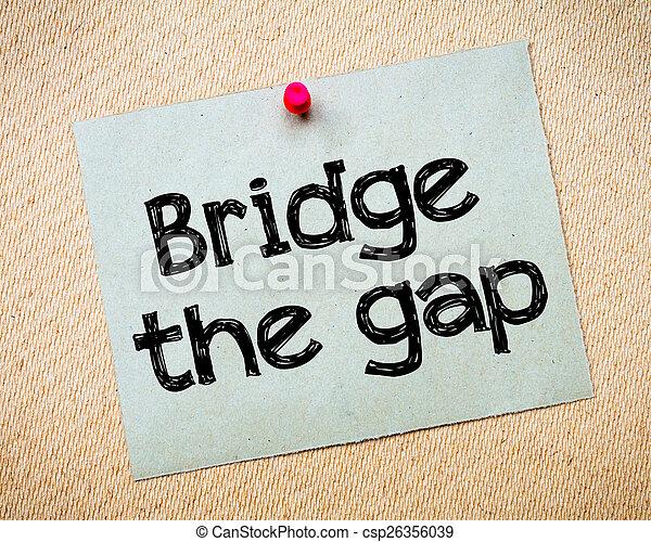 Bridge the gap - csp26356039