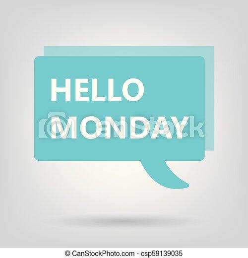Hola lunes escrito en la burbuja del habla - csp59139035