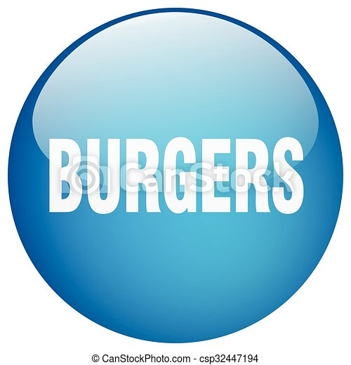 burgers blue round gel isolated push button - csp32447194