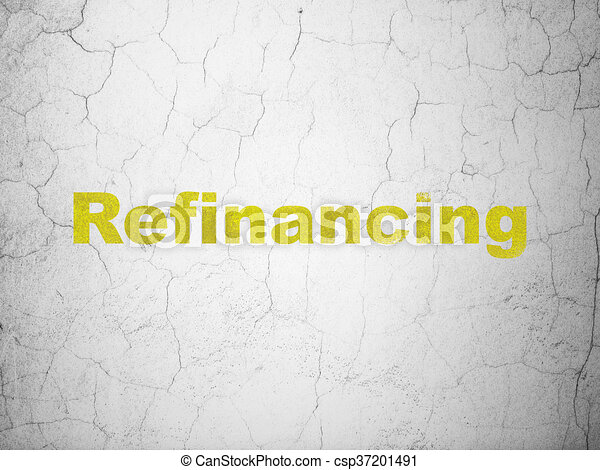 Business concept: Refinancing on wall background - csp37201491