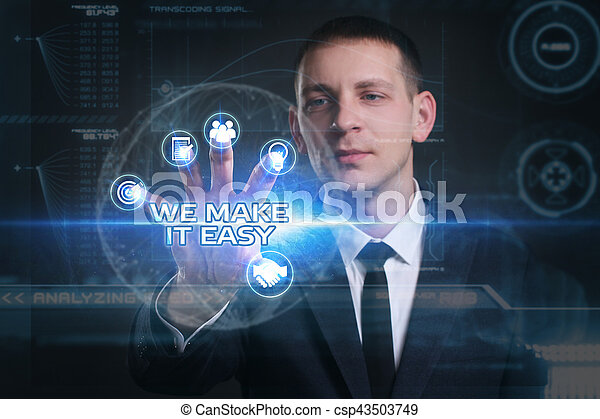 Business, Technology, Internet and network concept. Young businessman working on a virtual screen of the future and sees the inscription: we make it easy - csp43503749