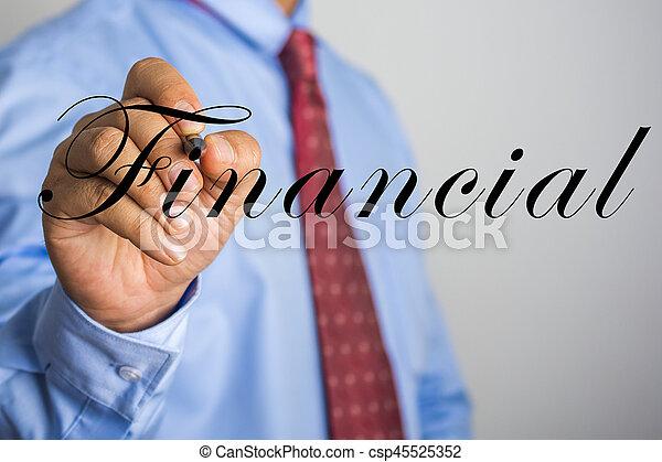 Businessman writing FINANCIAL on virtual screen - csp45525352