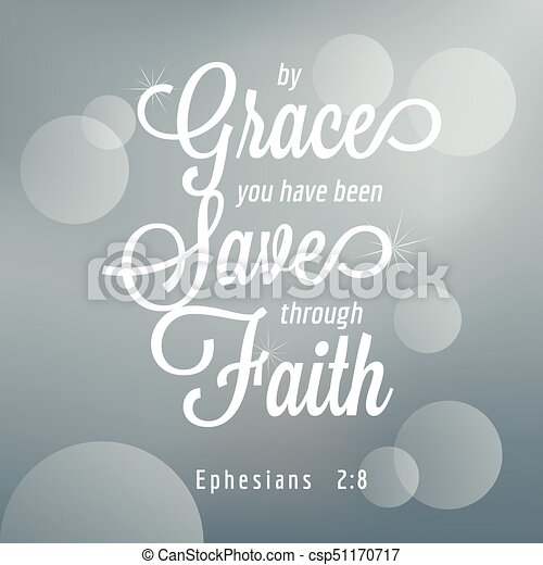 By grace you have been saved through faith from Ephesians, bible quote typography - csp51170717
