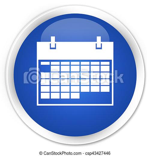 Calendar icon premium blue round button - csp43427446