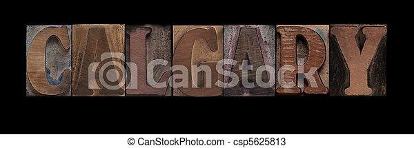 Calgary in old wood type - csp5625813