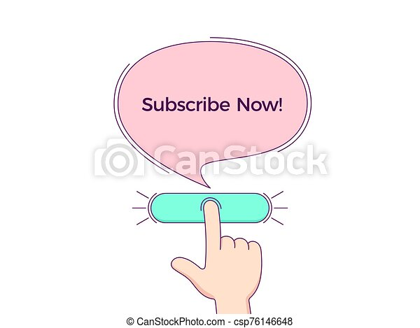 Call to action with text Subscribe Now. Cartoon human hand push the button by forefinger, CTA button - csp76146648