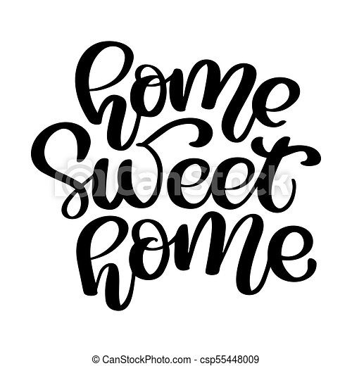 Calligraphic Quote Home Sweet Hand Lettering Typography Poster For Housewarming Posters Greeting Cards Decorations Vector Illustration