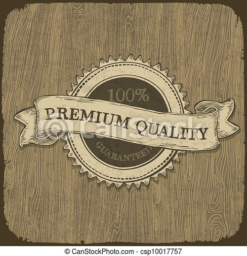 Vintage label with premium quality text on wooden texture.  Vector, EPS10. - csp10017757