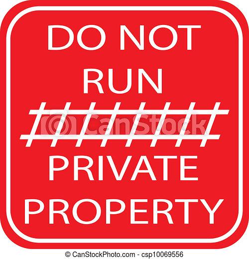 DO NOT RUN - PRIVATE PROPERTY - csp10069556