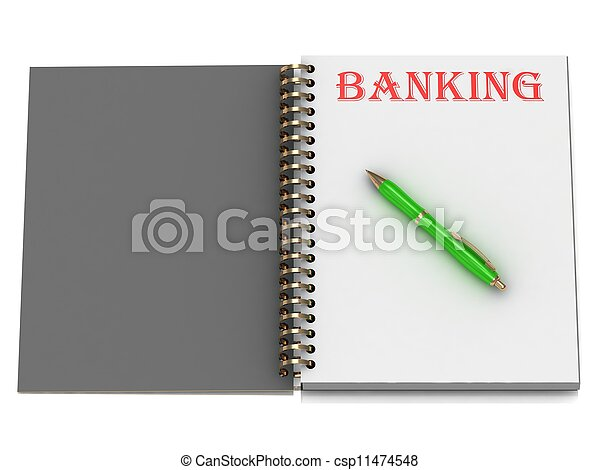 BANKING inscription on notebook page  - csp11474548