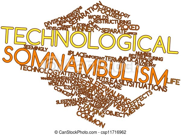 technological somnambulism essay Technological somnambulism summary in this article , the author told us that human do not use long term to invent and view our technology winner points out how.