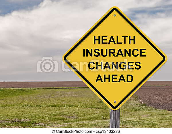 Caution - Health Insurance Changes Ahead - csp13403236