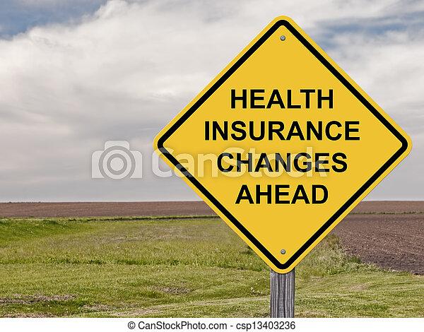 Caution - Health Insurance Changes Ahead - csp13403236
