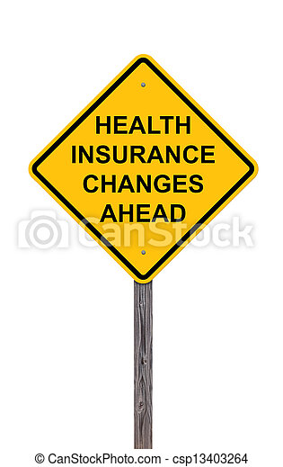 Caution - Health Insurance Changes Ahead - csp13403264