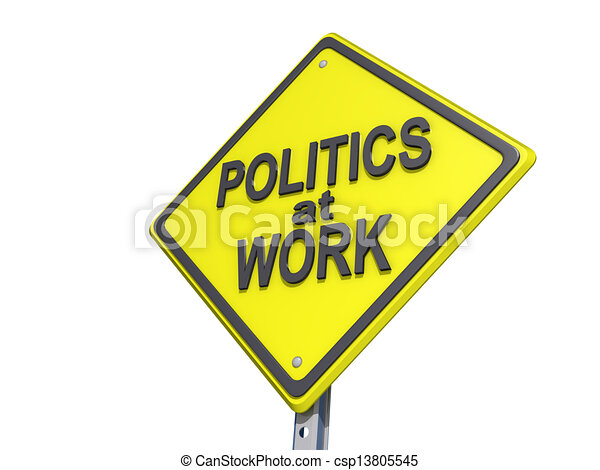 Politics at Work Yield Sign White Background - csp13805545