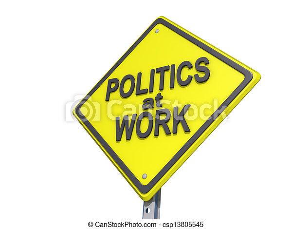Politics at Work Yield Sign White Background - csp13805545