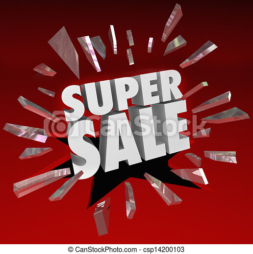 The words Super Sale breaking through red glass to illustrate a big clearance or closeout event at a store, shop or retail seller where you can save money when buying merchandise - csp14200103