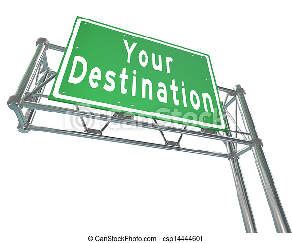 Your Destination words on green freeway road sign directing you to your desired location, attraction or place you've been traveling to - csp14444601