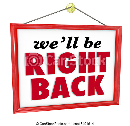 We'll Be Right Back Hanging Store Sign Absent Break Closed - csp15491614