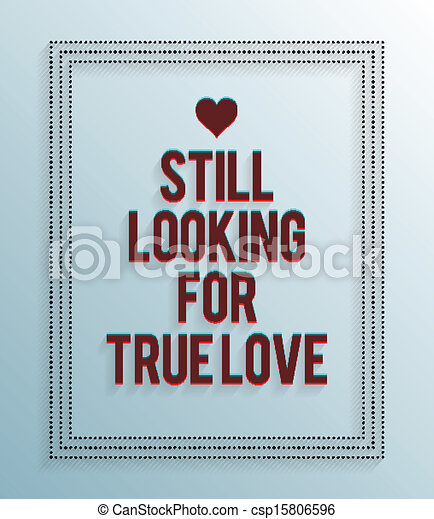 Looking for true love