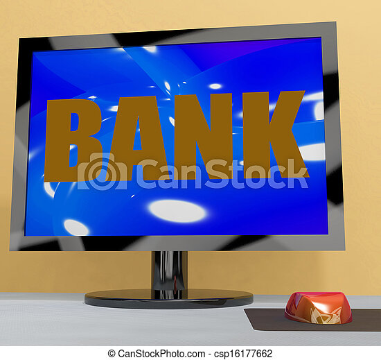 Bank On Monitor Shows Online Or Electronic Banking - csp16177662