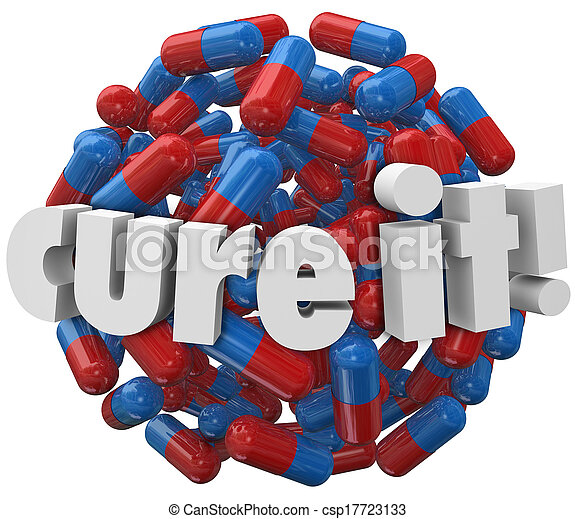 Cure It words on a ball or sphere of pills, capsules or prescription medicine to illustrate treatment for an illness, sickness, disease or other medical problem or issue - csp17723133