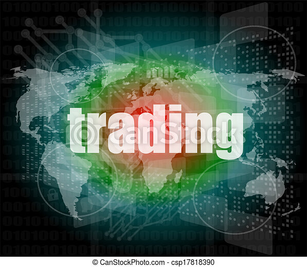 trading word on digital screen, global communication concept - csp17818390