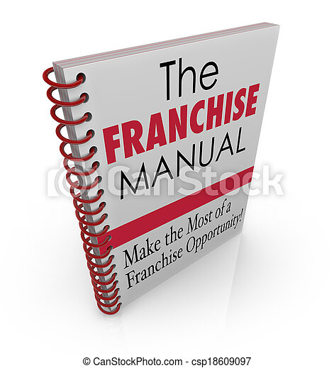 Franchise Manual words on a spiral bound book cover illustrating instructions on securing and managing a chain business like fast food restaurant, gas station, repair shop or other company - csp18609097