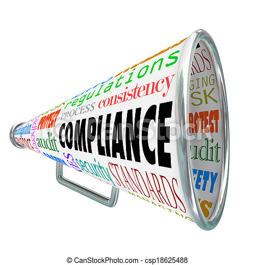 Compliance word on a bullhorn or megaphone with related terms such as rules, standards, laws, guidelines, policies, process, consistency, regulations, audit, security, safety and more - csp18625488