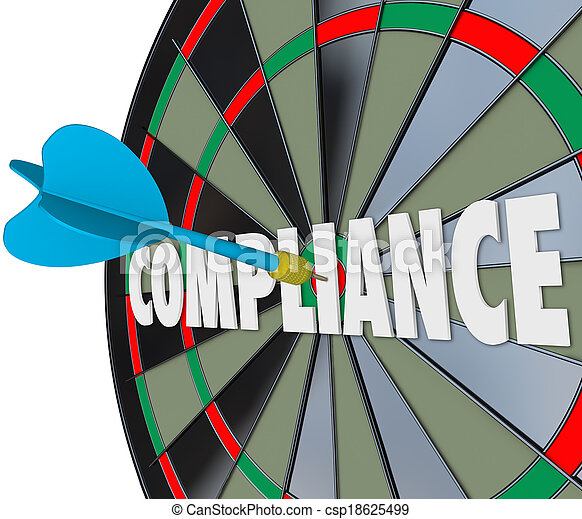 Compliance dart hits a board on the word to illustrate following and complying with laws, guidelines, ordinances, rules, policies and procedures to avoid legal trouble - csp18625499