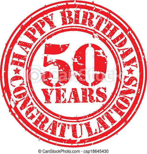 Happy birthday 50 years grunge rubber stamp, vector illustration - csp18645430