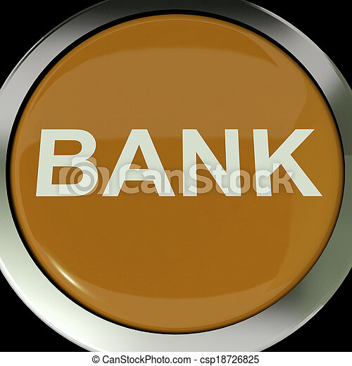 Bank Button Shows Online Or Internet Banking - csp18726825