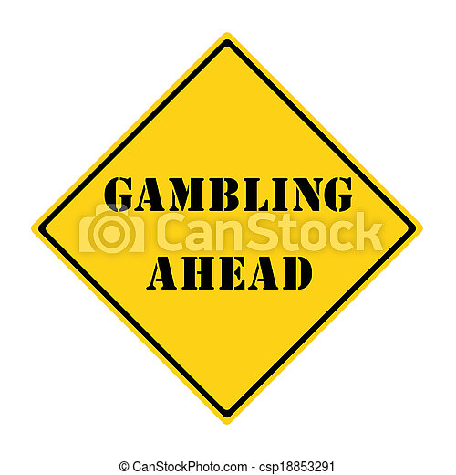 Gambling Ahead Sign - csp18853291