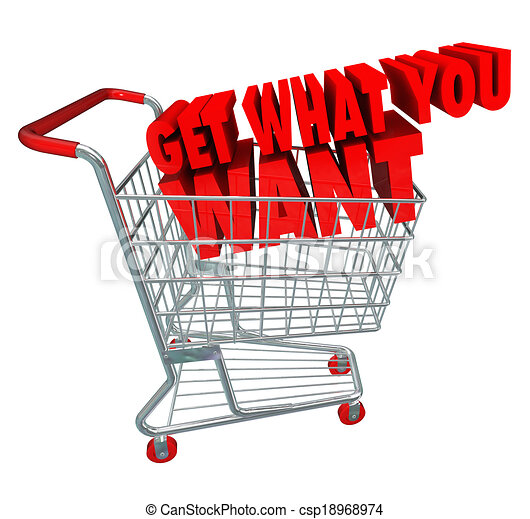 Get What You Want words in a 3d shopping cart as advertising or marketing to buy goods or services at a store or online retailer during a sale or clearance event - csp18968974