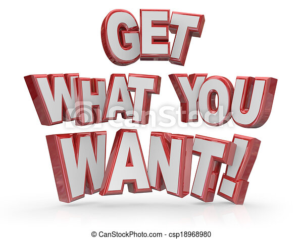 Get What You Want 3D Words Goal Objective Desire - csp18968980