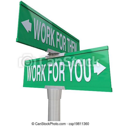 Work for You vs Them Entrepreneur Sign Start Your Own Business - csp19811360