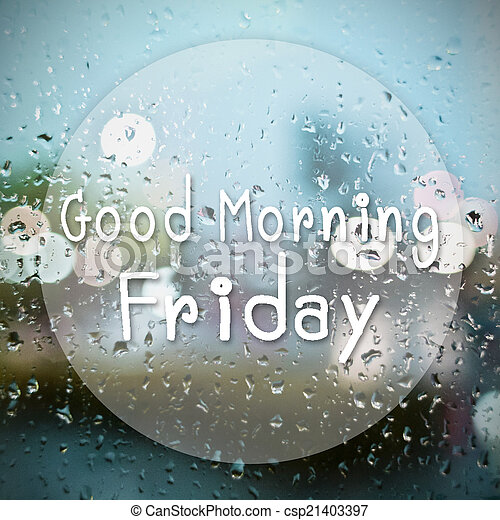 Good morning Friday with water drops background with copy space