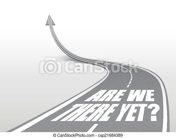 are we there yet words on highway road - csp21684389