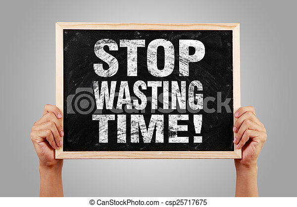 Stop Wasting Time - csp25717675