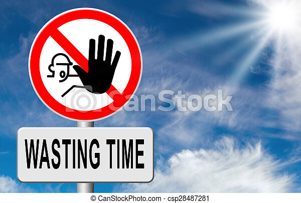 stop wasting time - csp28487281