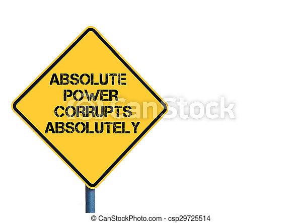 """absolute power corrupts essay Absolute power corrupts absolutly  july 12,  so as lord acton's quote says """"all power corrupts absolute power corrupts absolutely""""  national essay contest."""
